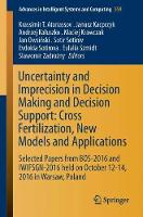 Uncertainty and Imprecision in Decision Making and Decision Support: Cross-Fertilization, New Models and Applications Selected Papers from BOS-2016 and IWIFSGN-2016 held on October 12-14, 2016 in Wars by Krassimir T. Atanassov