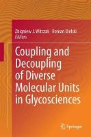 Coupling and Decoupling of Diverse Molecular Units in Glycosciences by Zbigniew J. Witczak