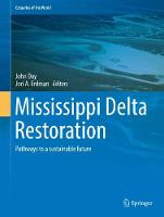 Mississippi Delta Restoration Pathways to a sustainable future by John W. Day