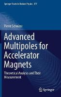 Advanced Multipoles for Accelerator Magnets Theoretical Analysis and Their Measurement by Pierre Schnizer