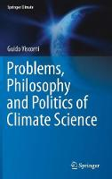 Problems, Philosophy and Politics of Climate Science by Guido Visconti