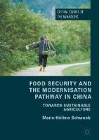 Food Security and the Modernisation Pathway in China Towards Sustainable Agriculture by Marie-Helene Schwoob