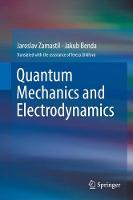 Quantum Mechanics and Electrodynamics by Jaroslav Zamastil, Jakub Benda