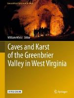 Caves and Karst of the Greenbrier Valley in West Virginia by William White