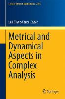 Metrical and Dynamical Aspects in Complex Analysis by Lea Blanc-Centi