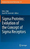 Sigma Proteins: Evolution of the Concept of Sigma Receptors by Felix J. Kim