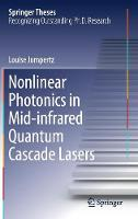 Nonlinear Photonics in Mid-infrared Quantum Cascade Lasers by Louise Jumpertz
