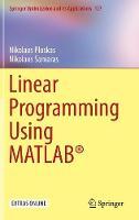 Linear Programming Using MATLAB (R) by Nikolaos Ploskas, Nikolaos Samaras