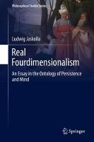 Real Fourdimensionalism An Essay in the Ontology of Persistence and Mind by Ludwig Jaskolla