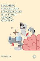 Learning Vocabulary Strategically in a Study Abroad Context by Isobel Kai-Hui Wang