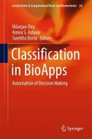 Classification in BioApps Automation of Decision Making by Nilanjan Dey