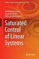 Saturated Control of Linear Systems by Abdellah Benzaouia, Fouad Mesquine, Mohamed Benhayoun
