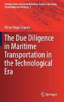 The Due Diligence in Maritime Transportation in the Technological Era by Victor Hugo Chacon