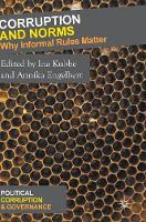 Corruption and Norms Why Informal Rules Matter by Ina Kubbe