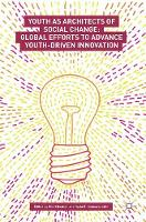 Youth-Driven Social Innovation Architects of Change by Sheri Bastien