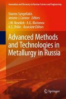Advanced Methods and Technologies in Metallurgy in Russia by Stavros Syngellakis