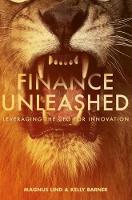 Finance Unleashed Leveraging the CFO for Innovation by Magnus Lind, Kelly Barner