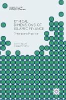 Ethical Dimensions of Islamic Finance Theory and Practice by Zamir Iqbal, Abbas Mirakhor