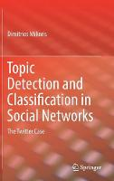 Topic Detection and Classification in Social Networks The Twitter Case by Dimitrios Milioris