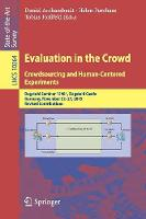 Evaluation in the Crowd. Crowdsourcing and Human-Centered Experiments Dagstuhl Seminar 15481, Dagstuhl Castle, Germany, November 22 - 27, 2015, Revised Contributions by Daniel Archambault