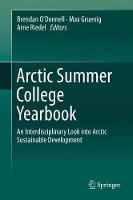 Arctic Summer College Yearbook An Interdisciplinary Look into Arctic Sustainable Development by Max Gruenig