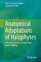 Anatomical Adaptations of Halophytes A Review of Classic Literature and Recent Findings by Marius-Nicusor Grigore, Constantin Toma