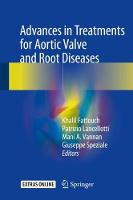 Advances in Treatments for Aortic Valve and Root Diseases by Khalil Fattouch