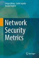 Network Security Metrics by Lingyu Wang, Sushil Jajodia, Anoop Singhal