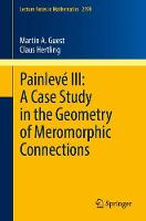Painleve III: A Case Study in the Geometry of Meromorphic Connections by Martin Guest, Claus Hertling