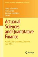 Actuarial Sciences and Quantitative Finance ICASQF2016, Cartagena, Colombia, June 2016 by Jaime A. Londono