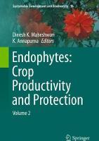 Endophytes: Crop Productivity and Protection Volume 2 by Dinesh K. Maheshwari