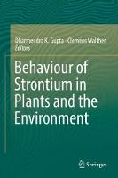 Behaviour of Strontium in Plants and the Environment by Dharmendra K. Gupta