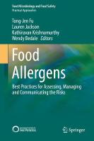 Food Allergens Best Practices for Assessing, Managing and Communicating the Risks by Tong-Jen Fu