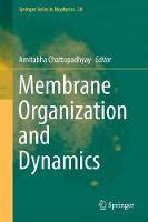 Membrane Organization and Dynamics by Amitabha Chattopadhyay