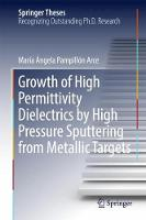 Growth of High Permittivity Dielectrics by High Pressure Sputtering from Metallic Targets by Maria Angela Pampillon Arce