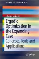 Ergodic Optimization in the Expanding Case Concepts, Tools and Applications by Eduardo Garibaldi