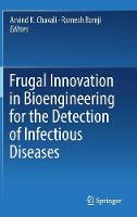 Frugal Innovation in Bioengineering for the Detection of Infectious Diseases by Arvind K. Chavali