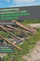 Corruption, Informality and Entrepreneurship in Romania by Roxana Bratu