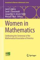 Women in Mathematics Celebrating the Centennial of the Mathematical Association of America by Janet L. Beery
