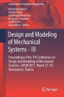 Design and Modeling of Mechanical Systems-III Proceedings of the 7th Conference on Design and Modeling of Mechanical Systems, CMSM'2017, March 27-29, Hammamet, Tunisia by Mohamed Haddar