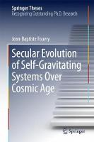 Secular Evolution of Self-Gravitating Systems Over Cosmic Age by Jean-Baptiste Fouvry
