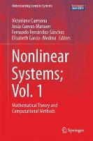Nonlinear Systems; Vol. 1 Mathematical Theory and Computational Methods by Victoriano Carmona