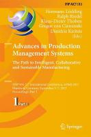 Advances in Production Management Systems. The Path to Intelligent, Collaborative and Sustainable Manufacturing IFIP WG 5.7 International Conference, APMS 2017, Hamburg, Germany, September 3-7, 2017,  by Hermann Lodding