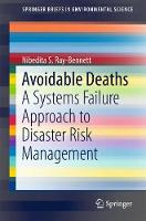 Avoidable Deaths A Systems Failure Approach to Disaster Risk Management by Nibedita Ray-Bennett
