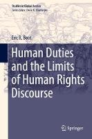 Human Duties and the Limits of Human Rights Discourse by Eric R. Boot