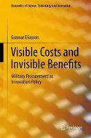 Visible Costs and Invisible Benefits Military Procurement as Innovation Policy by Gunnar Eliasson