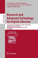 Research and Advanced Technology for Digital Libraries 21st International Conference on Theory and Practice of Digital Libraries, TPDL 2017, Thessaloniki, Greece, September 18-21, 2017, Proceedings by Jaap Kamps
