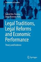 Legal Traditions, Legal Reforms and Economic Performance Theory and Evidence by Daniel Oto-Peralias, Diego Romero-Avila