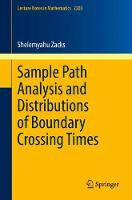 Sample Path Analysis and Distributions of Boundary Crossing Times by Shelemyahu Zacks