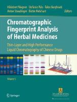 Chromatographic Fingerprint Analysis of Herbal Medicines Volume V Thin-Layer and High Performance Liquid Chromatography of Chinese Drugs by Hildebert Wagner